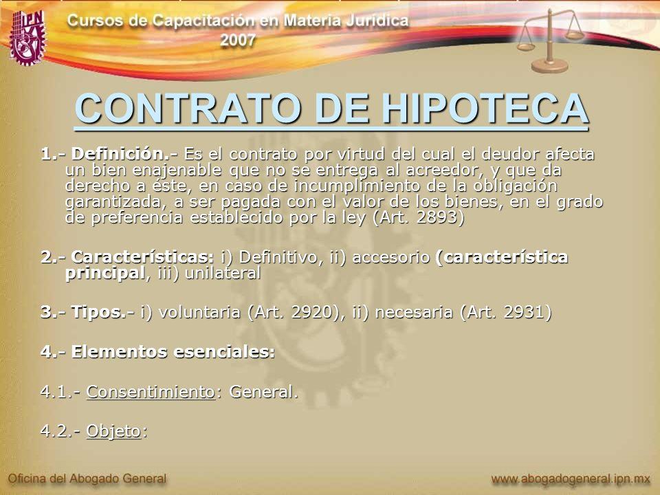 CONTRATO DE HIPOTECA 1.- Definición.- Es el contrato por virtud del cual el deudor afecta un bien enajenable que no se entrega al acreedor, y que da d