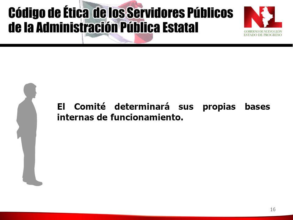 16 El Comité determinará sus propias bases internas de funcionamiento.