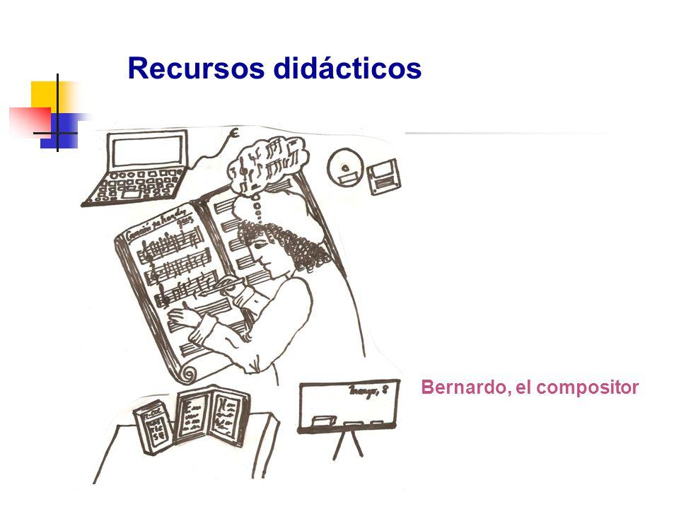 Recursos didácticos Bernardo, el compositor