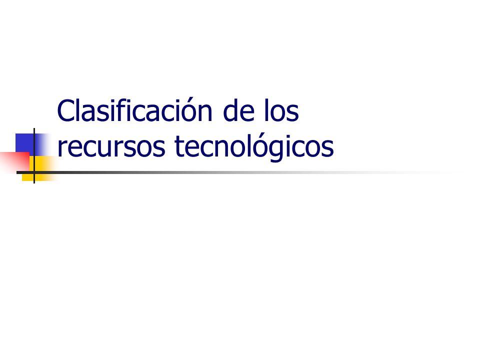 Clasificación de los recursos tecnológicos