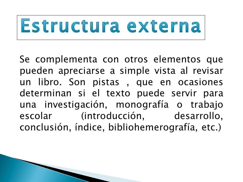 Se identifica por los siguientes elementos: conceptos claros y vinculados entre sí, cuidado de la sintaxis, uso de palabras clave, empleo de preposiciones y conjunciones; en suma, por la coherencia y cohesión necesarias que permiten al autor transmitir sus ideas.