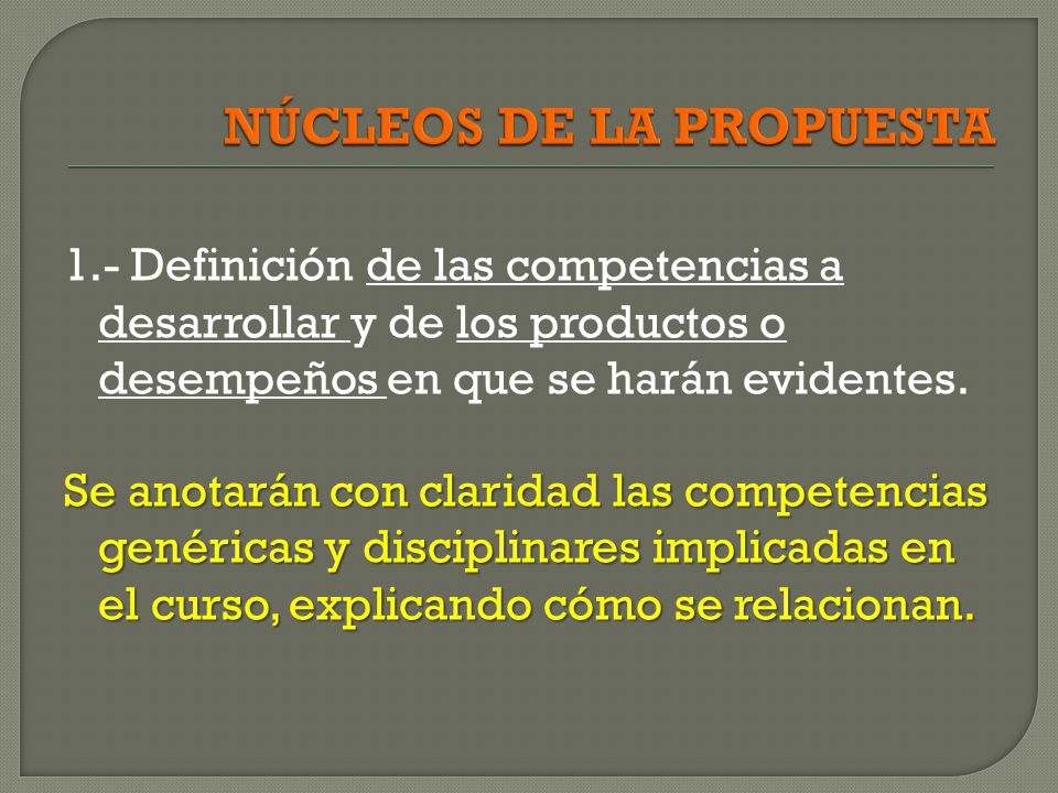 1.- Definición de las competencias a desarrollar y de los productos o desempeños en que se harán evidentes. Se anotarán con claridad las competencias