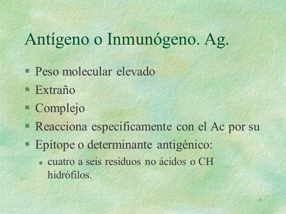 6 Antígeno o Inmunógeno.Ag.