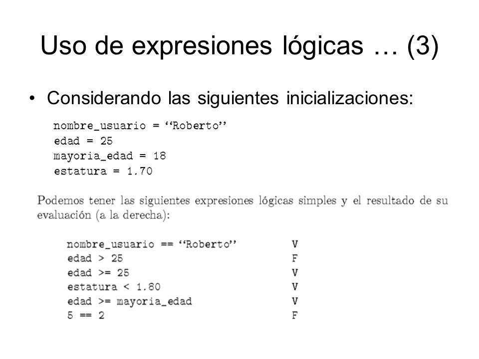 Uso de expresiones lógicas … (3) Considerando las siguientes inicializaciones: