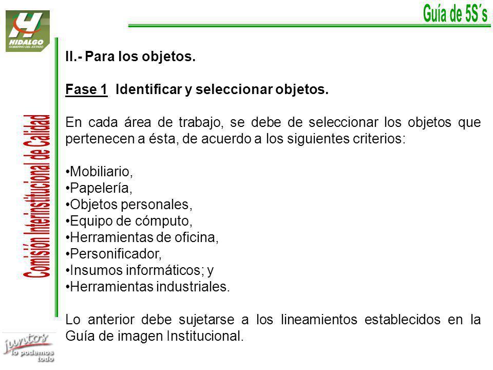 II.- Para los objetos.Fase 1 Identificar y seleccionar objetos.