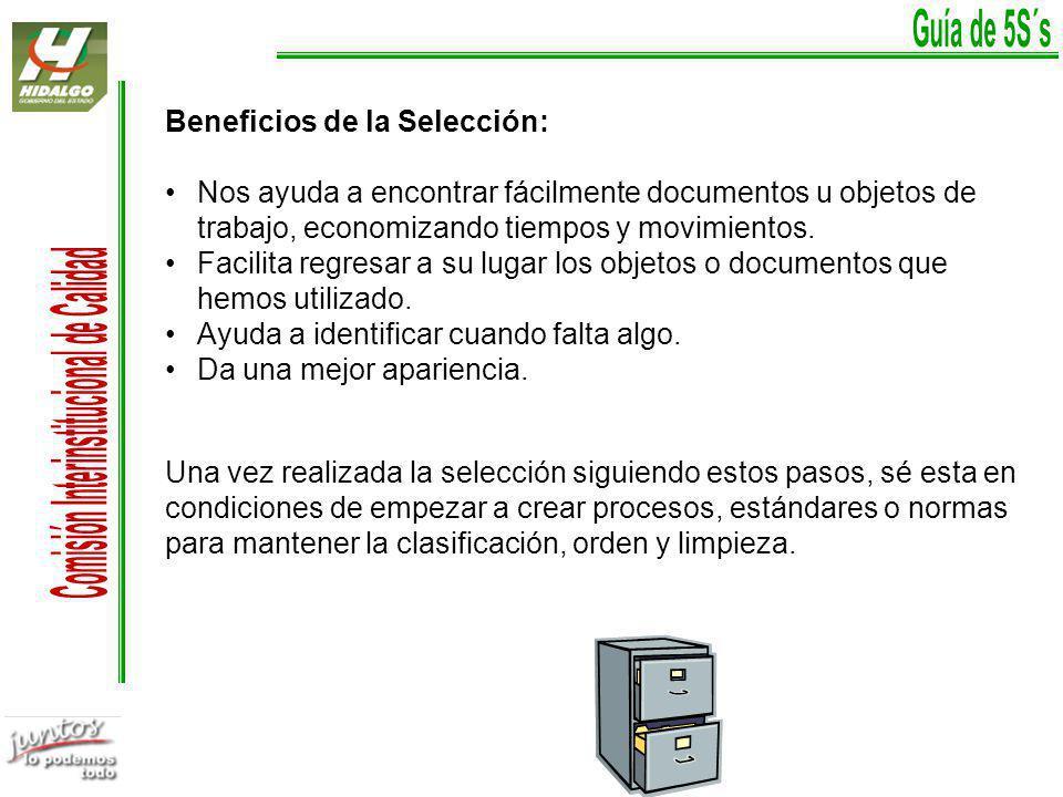 Beneficios de la Selección: Nos ayuda a encontrar fácilmente documentos u objetos de trabajo, economizando tiempos y movimientos.