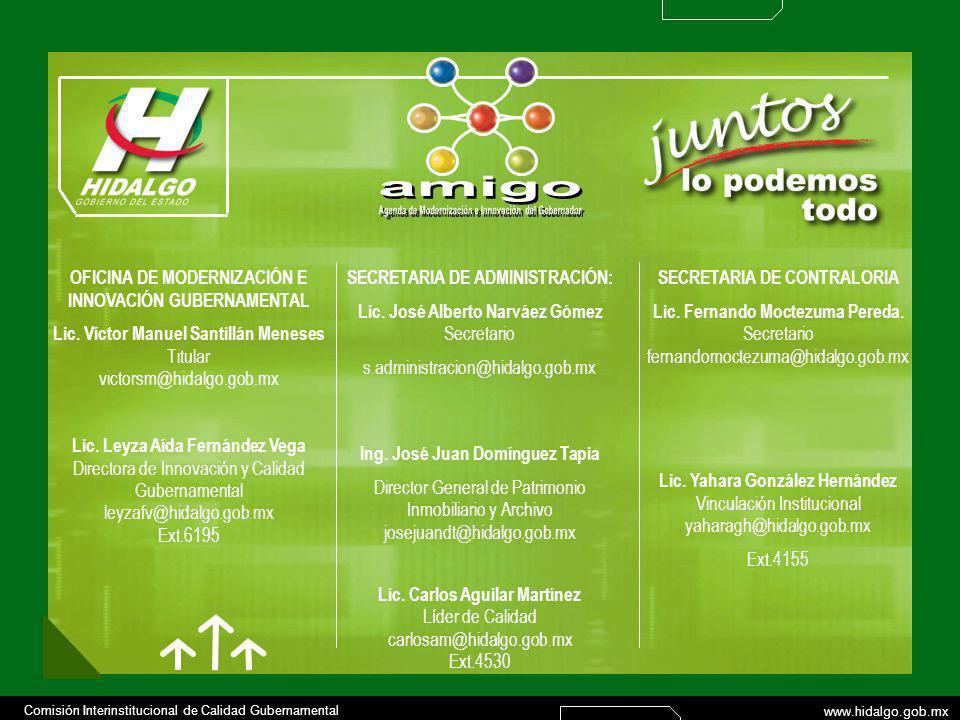 Comisión Interinstitucional de Calidad Gubernamental www.hidalgo.gob.mx SECRETARIA DE ADMINISTRACIÓN: Lic.