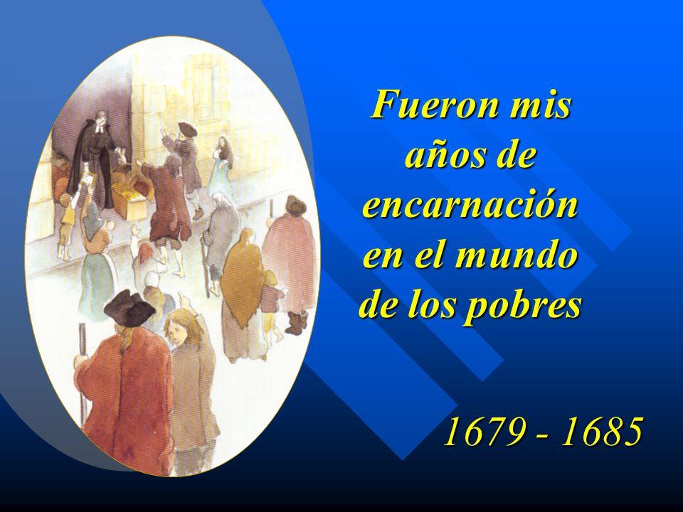 Fueron mis años de encarnación en el mundo de los pobres 1679 - 1685