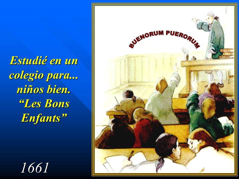 Estudié en un colegio para... niños bien. Les Bons Enfants 1661