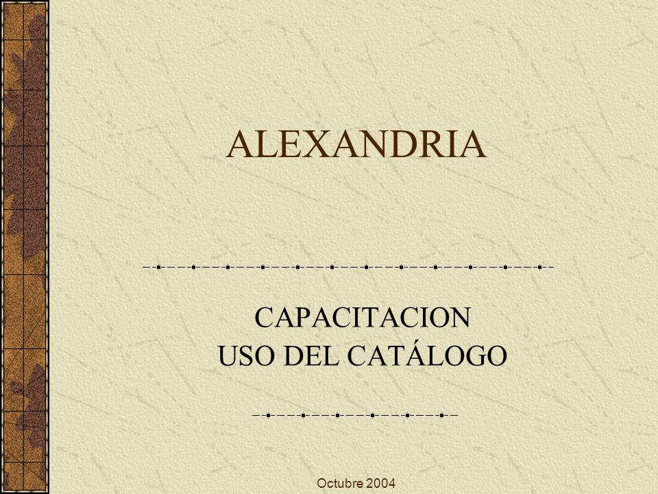 Octubre 2004 ALEXANDRIA CAPACITACION USO DEL CATÁLOGO