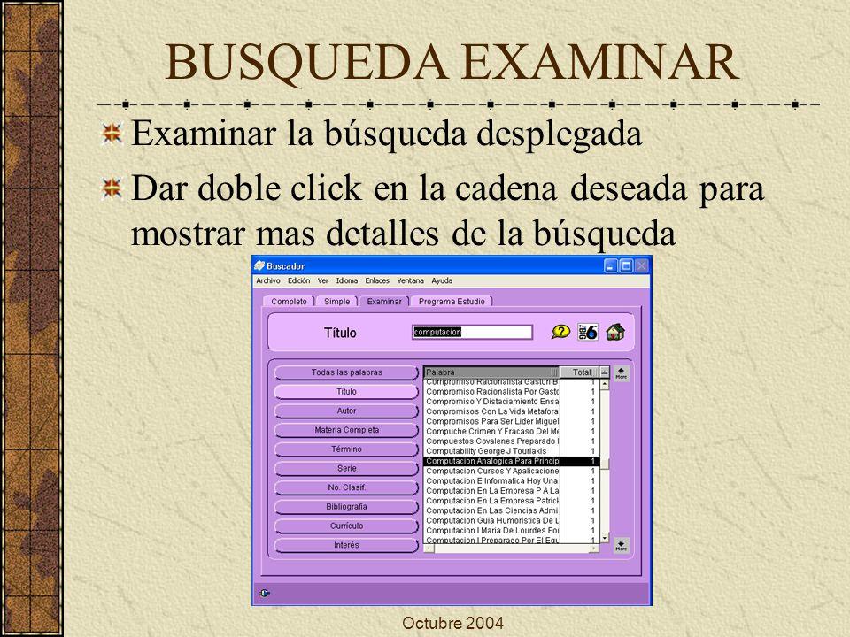 Octubre 2004 BUSQUEDA PROGRAMA ESTUDIO Seleccionar el nombre del Programa Seleccione el códigos de interés.