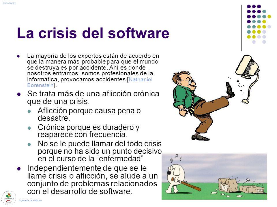 La crisis del software La mayoría de los expertos están de acuerdo en que la manera más probable para que el mundo se destruya es por accidente. Ahí e
