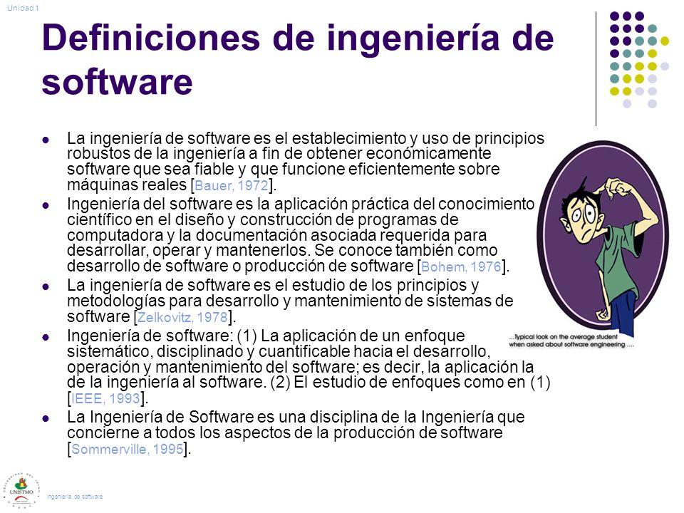Definiciones de ingeniería de software La ingeniería de software es el establecimiento y uso de principios robustos de la ingeniería a fin de obtener económicamente software que sea fiable y que funcione eficientemente sobre máquinas reales [ Bauer, 1972 ].