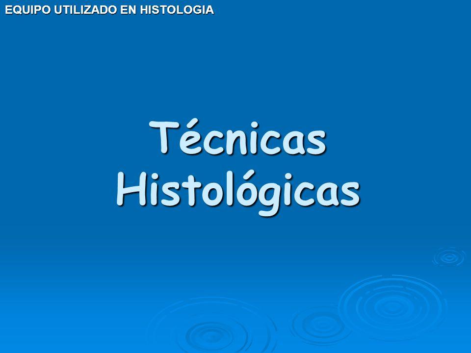 EQUIPO UTILIZADO EN HISTOLOGIA Hematoxilina y Eosina.