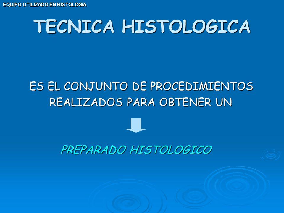 EQUIPO UTILIZADO EN HISTOLOGIA 5.COLORACION: COLORANTE ES UNA SUSTANCIA CAPAZ DE COMUNICAR SU COLORACION A OTROS CUERPOS HEMATOXILINA - EOSINA TECNICA HISTOLOGICA La coloración más usada es