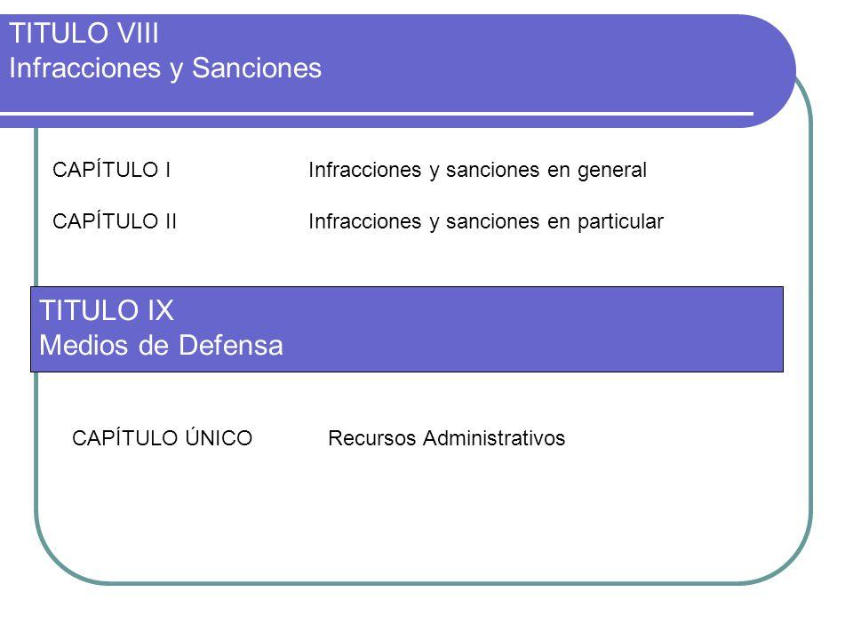 TITULO VIII Infracciones y Sanciones CAPÍTULO IInfracciones y sanciones en general CAPÍTULO IIInfracciones y sanciones en particular CAPÍTULO ÚNICORec