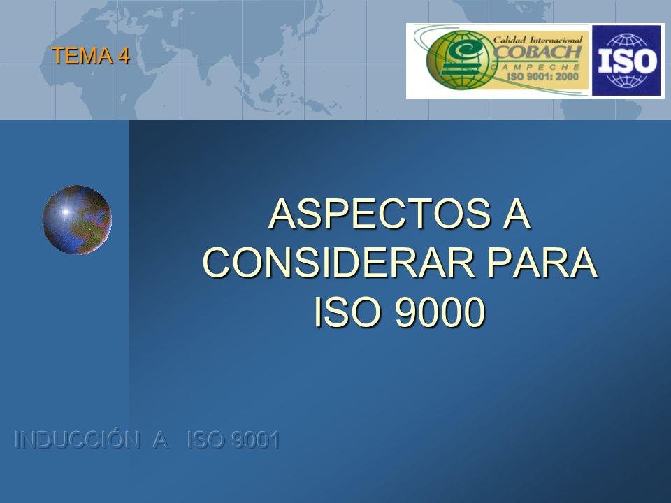ASPECTOS A CONSIDERAR PARA ISO 9000 TEMA 4