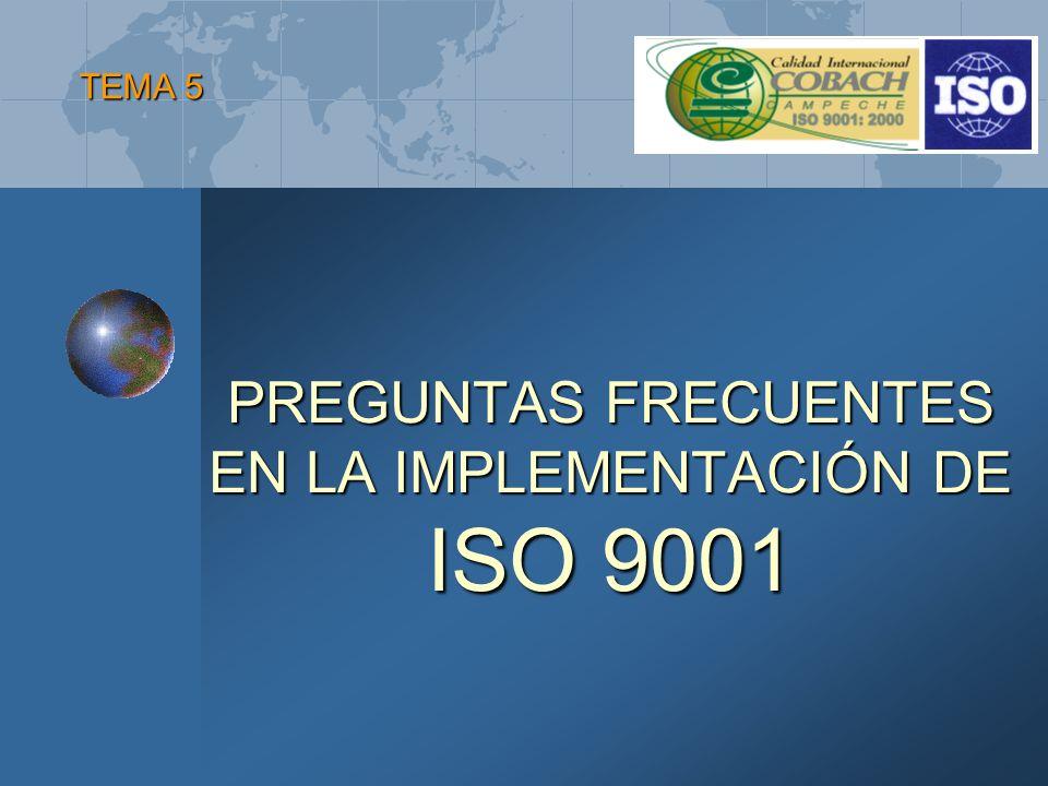 PREGUNTAS FRECUENTES EN LA IMPLEMENTACIÓN DE ISO 9001 TEMA 5