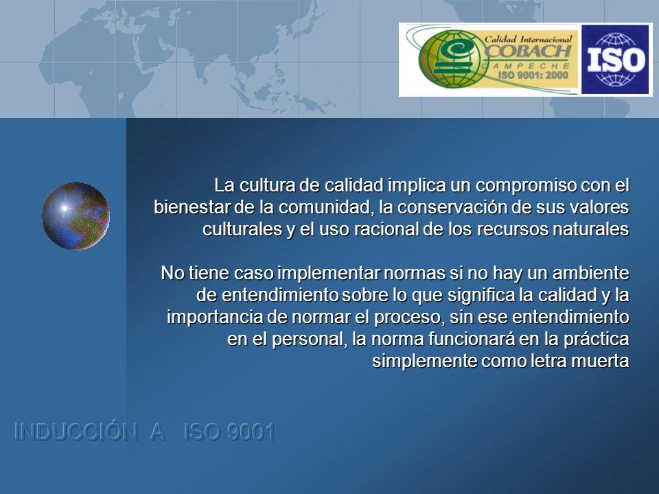 La cultura de calidad implica un compromiso con el bienestar de la comunidad, la conservación de sus valores culturales y el uso racional de los recur
