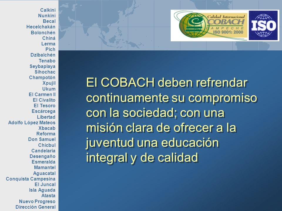 El COBACH deben refrendar continuamente su compromiso con la sociedad; con una misión clara de ofrecer a la juventud una educación integral y de calid