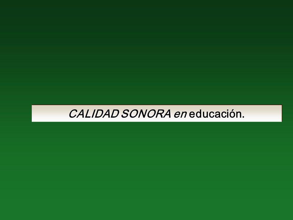 CALIDAD SONORA en educación.