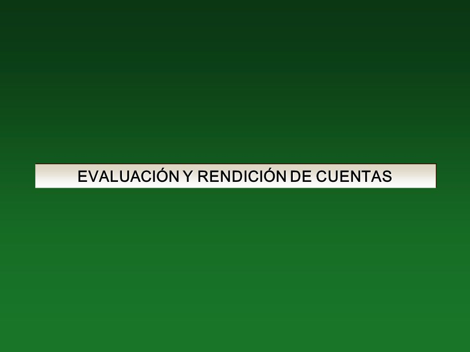 EVALUACIÓN Y RENDICIÓN DE CUENTAS
