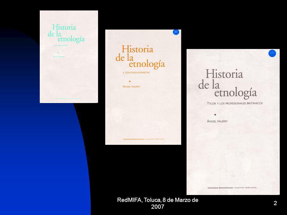 3 Introducción Esta es la 3ª o 4ª edición de esta colección de libros escritos por Ángel Palerm, entre 1974 y 1976 para fomentar el interés por la teoría entre los antropólogos; ésta va de la mano del trabajo de campo.