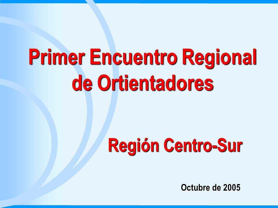Primer Encuentro Regional de Ortientadores Región Centro-Sur Octubre de 2005