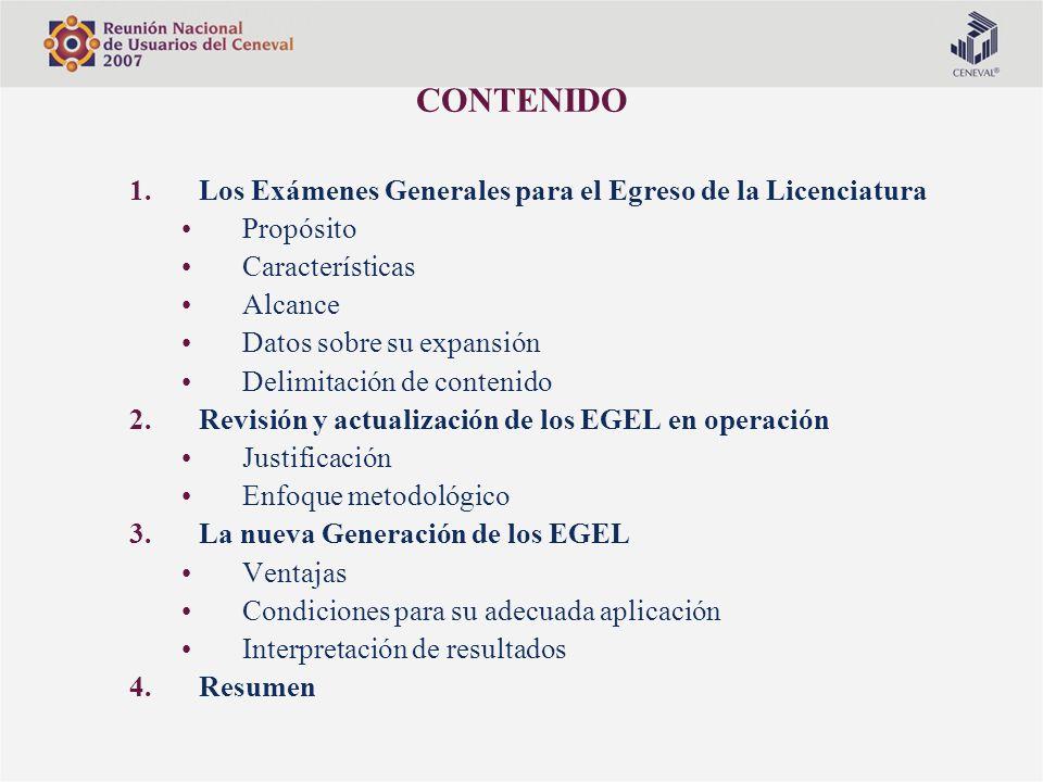 CONTENIDO 1.Los Exámenes Generales para el Egreso de la Licenciatura Propósito Características Alcance Datos sobre su expansión Delimitación de conten