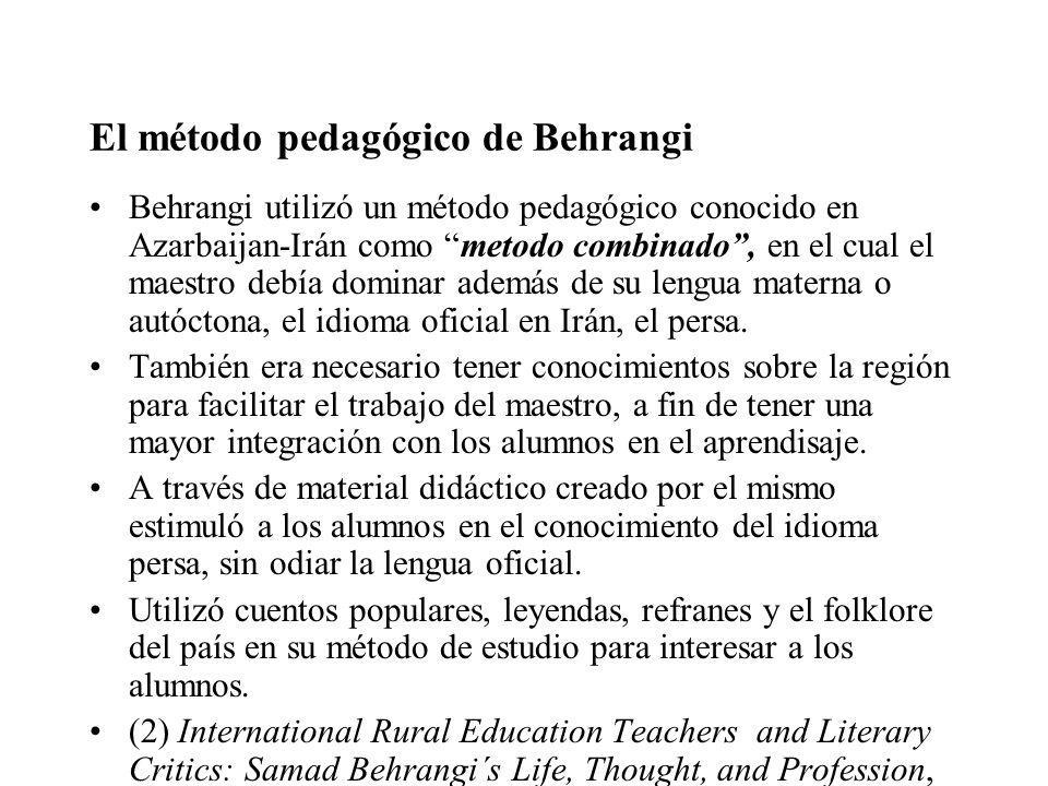 El método pedagógico de Behrangi Behrangi utilizó un método pedagógico conocido en Azarbaijan-Irán como metodo combinado, en el cual el maestro debía
