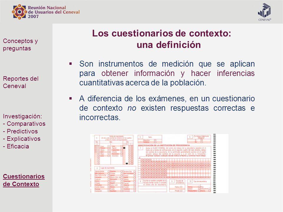 Los cuestionarios de contexto: una definición Son instrumentos de medición que se aplican para obtener información y hacer inferencias cuantitativas a