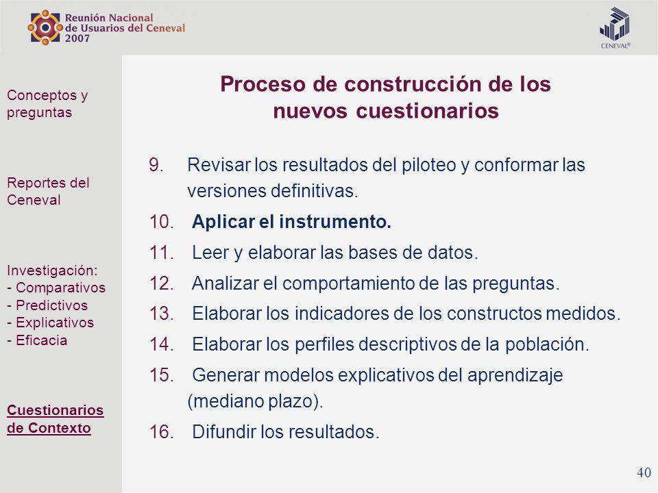 9.Revisar los resultados del piloteo y conformar las versiones definitivas. 10. Aplicar el instrumento. 11. Leer y elaborar las bases de datos. 12. An