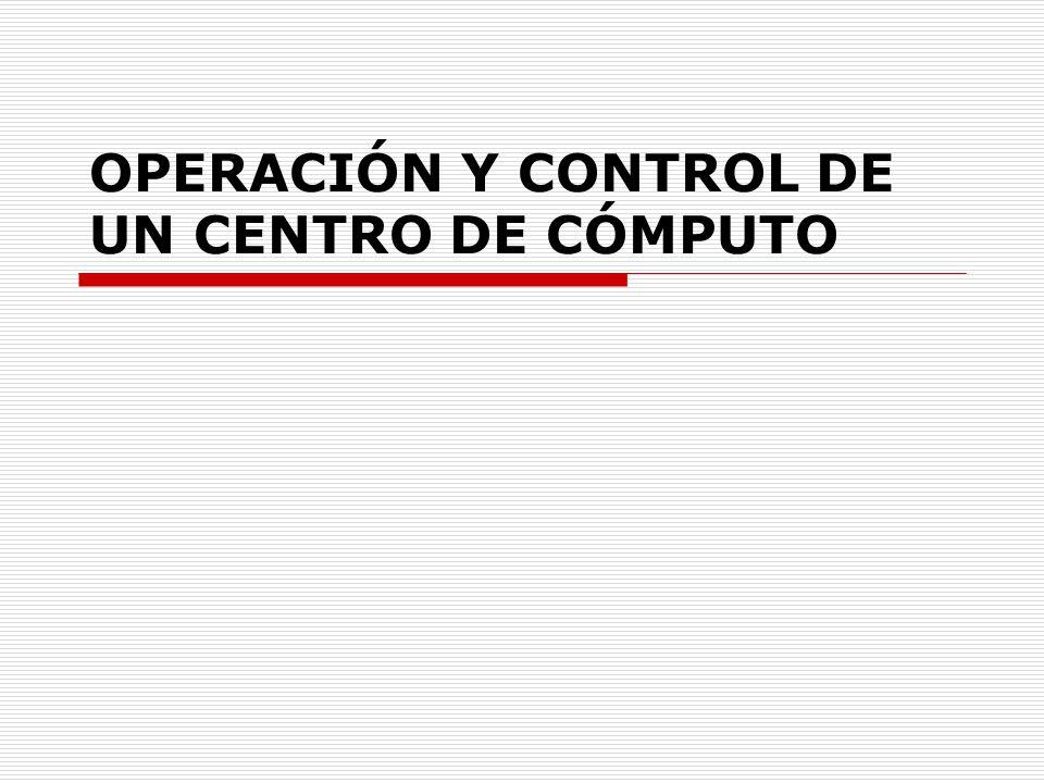OPERACIÓN Y CONTROL DE UN CENTRO DE CÓMPUTO