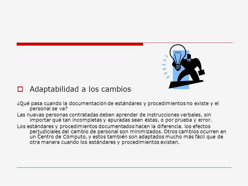 Adaptabilidad a los cambios ¿Qué pasa cuando la documentación de estándares y procedimientos no existe y el personal se va? Las nuevas personas contra