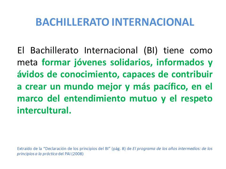 El Bachillerato Internacional (BI) tiene como meta formar jóvenes solidarios, informados y ávidos de conocimiento, capaces de contribuir a crear un mu