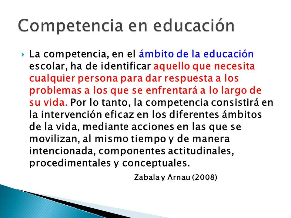 La competencia, en el ámbito de la educación escolar, ha de identificar aquello que necesita cualquier persona para dar respuesta a los problemas a lo