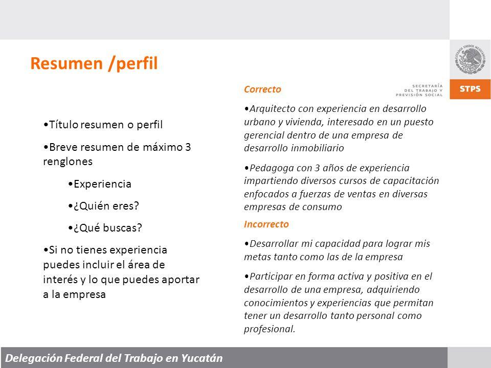 Delegación Federal del Trabajo en Yucatán Resumen /perfil Título resumen o perfil Breve resumen de máximo 3 renglones Experiencia ¿Quién eres.