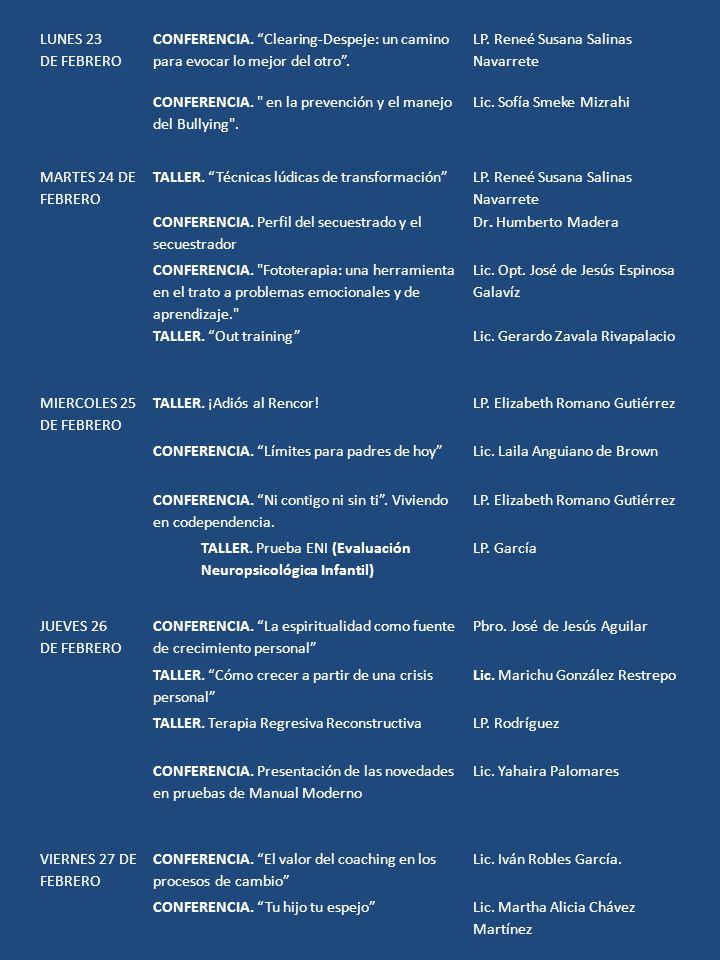 LUNES 23 DE FEBRERO CONFERENCIA. Clearing-Despeje: un camino para evocar lo mejor del otro. LP. Reneé Susana Salinas Navarrete CONFERENCIA.