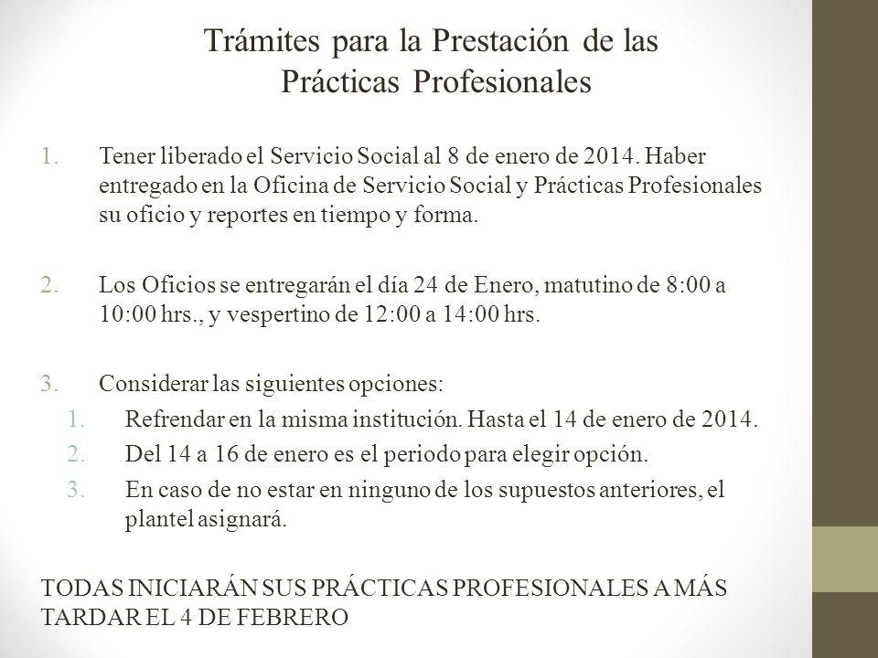 1.Tener liberado el Servicio Social al 8 de enero de 2014.