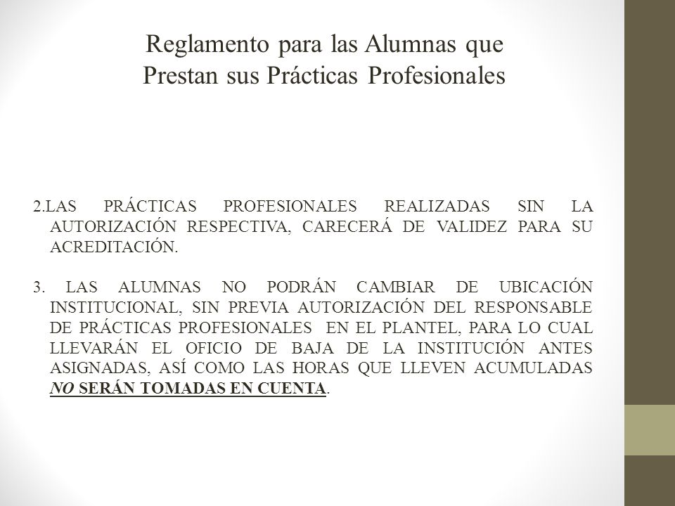 2.LAS PRÁCTICAS PROFESIONALES REALIZADAS SIN LA AUTORIZACIÓN RESPECTIVA, CARECERÁ DE VALIDEZ PARA SU ACREDITACIÓN.