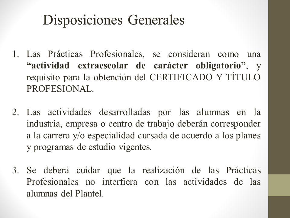 1. Las Prácticas Profesionales, se consideran como una actividad extraescolar de carácter obligatorio, y requisito para la obtención del CERTIFICADO Y