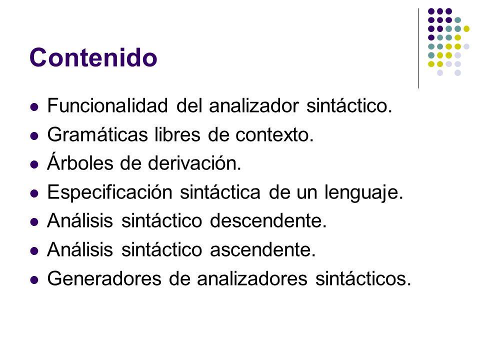 Análisis sintáctico descendente … (5) Análisis sintáctico predictivo no recursivo … Funcionamiento: Al principio la pila contiene el símbolo inicial de la gramática encima de $.