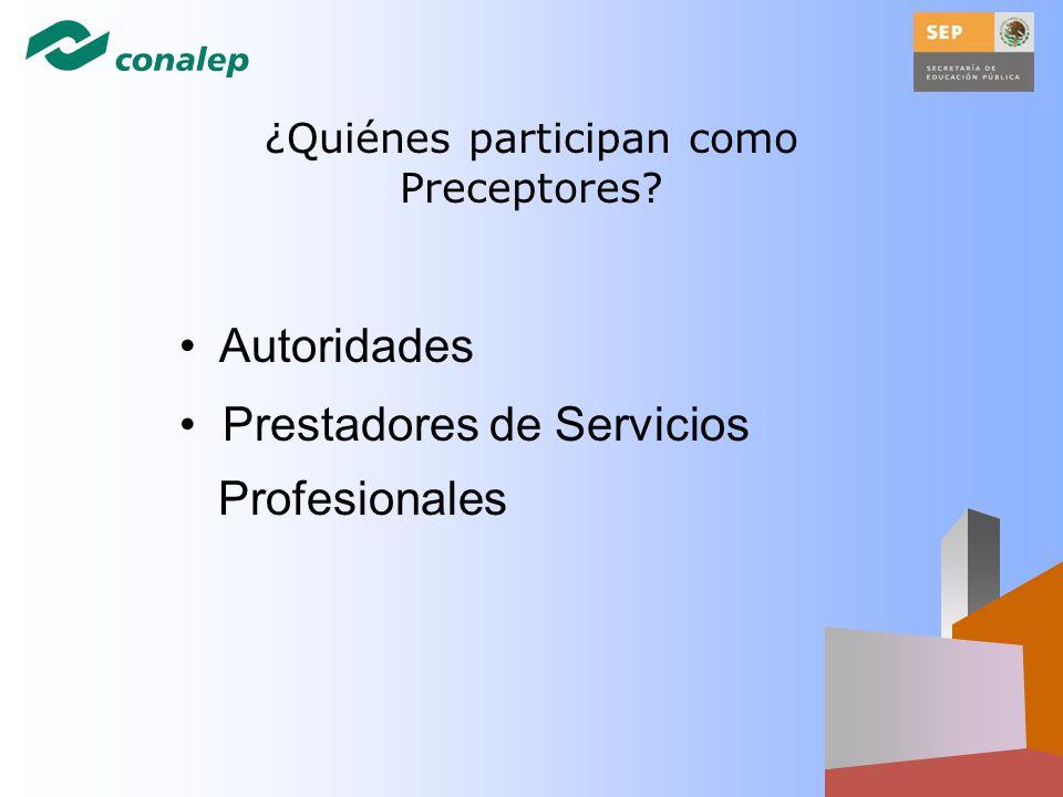 Autoridades Prestadores de Servicios Profesionales ¿Quiénes participan como Preceptores?