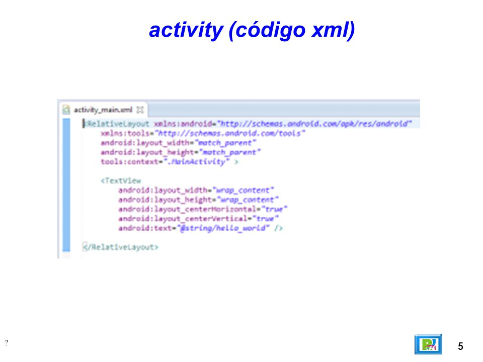 5 ? activity (código xml)