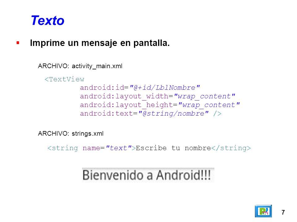 7 Texto Imprime un mensaje en pantalla.