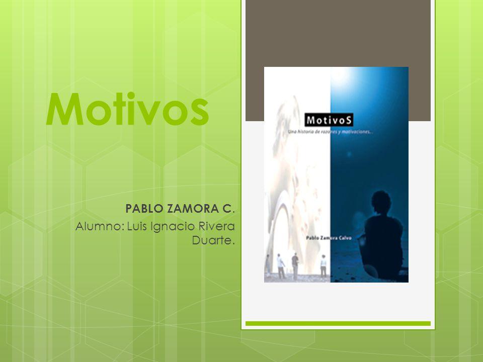 Motivo s PABLO ZAMORA C. Alumno: Luis Ignacio Rivera Duarte.
