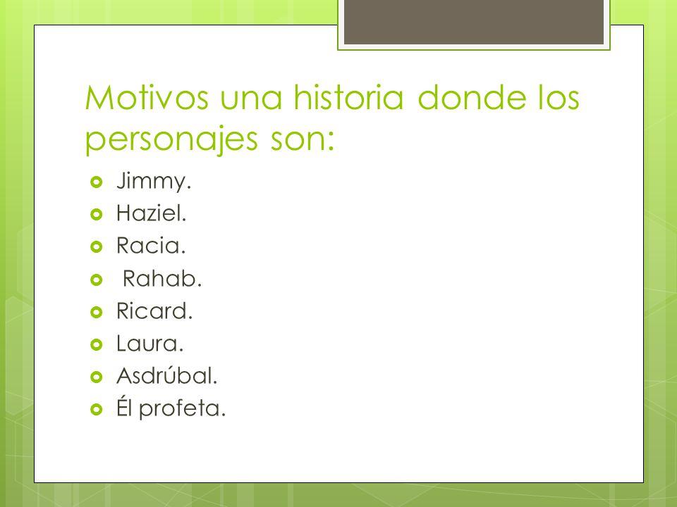 Motivos una historia donde los personajes son: Jimmy.