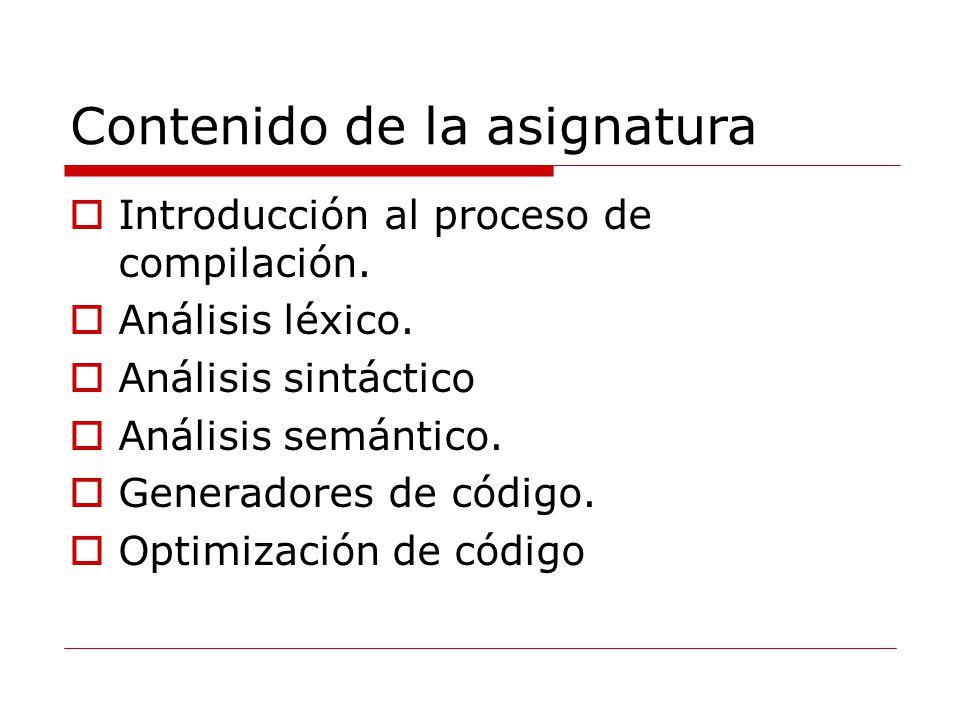 Contenido de la asignatura Introducción al proceso de compilación.