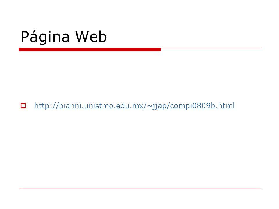 Página Web http://bianni.unistmo.edu.mx/~jjap/compi0809b.html