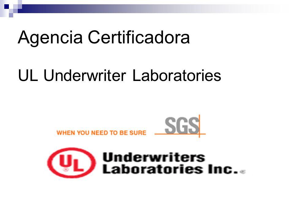 Agencia Certificadora UL Underwriter Laboratories